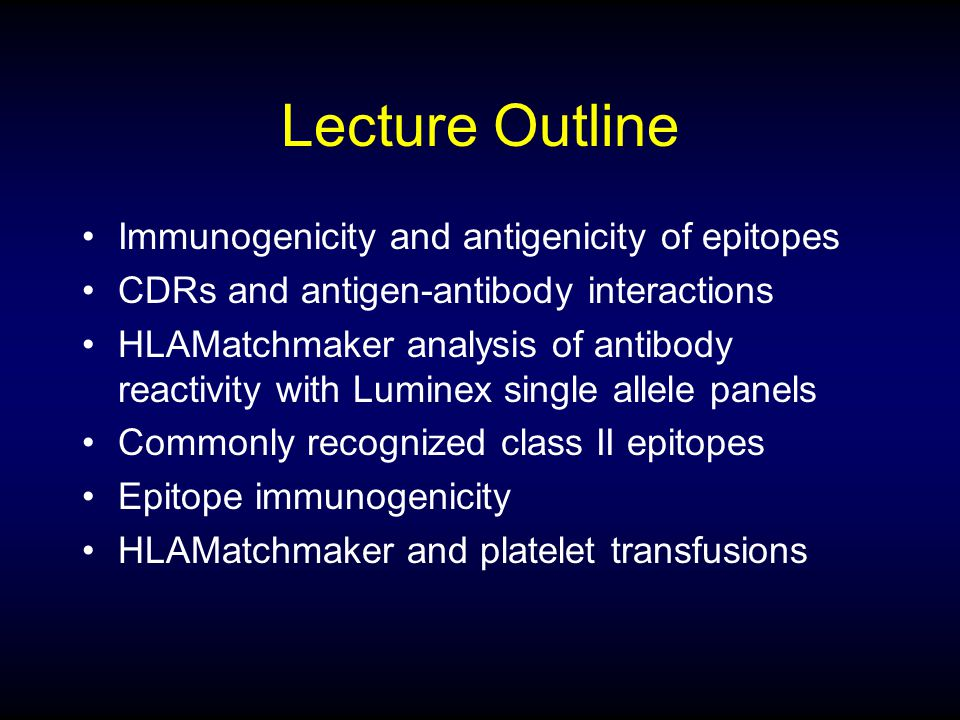 Lecture Outline Immunogenicity and antigenicity of epitopes