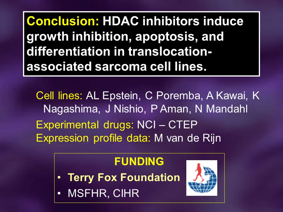 Conclusion: HDAC inhibitors induce growth inhibition, apoptosis, and differentiation in translocation-associated sarcoma cell lines.