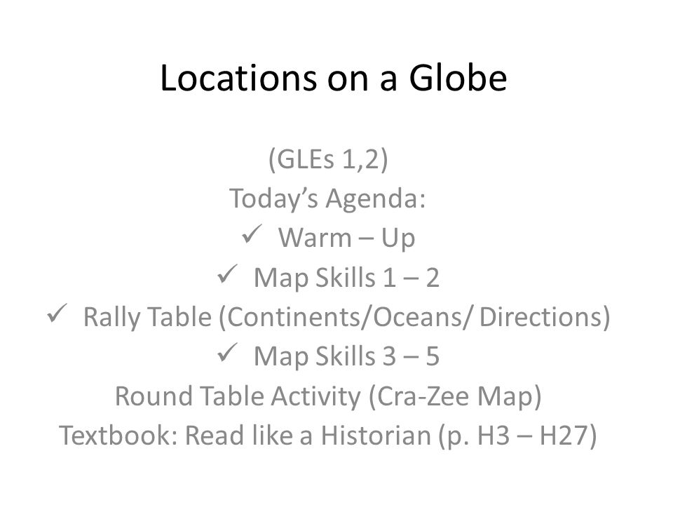 Locations on a Globe (GLEs 1,2) Today's Agenda: Warm – Up