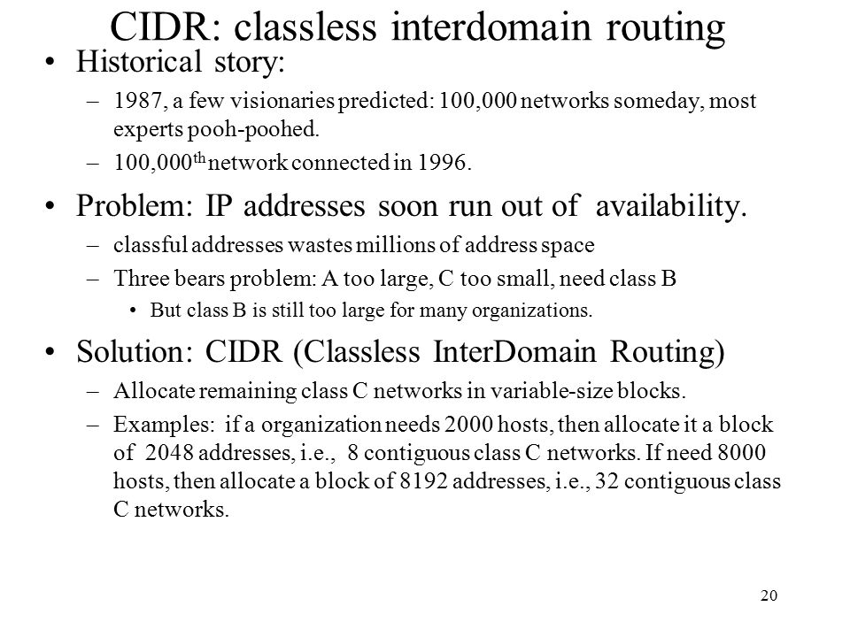 CIDR: classless interdomain routing