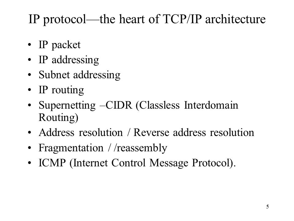 IP protocol—the heart of TCP/IP architecture