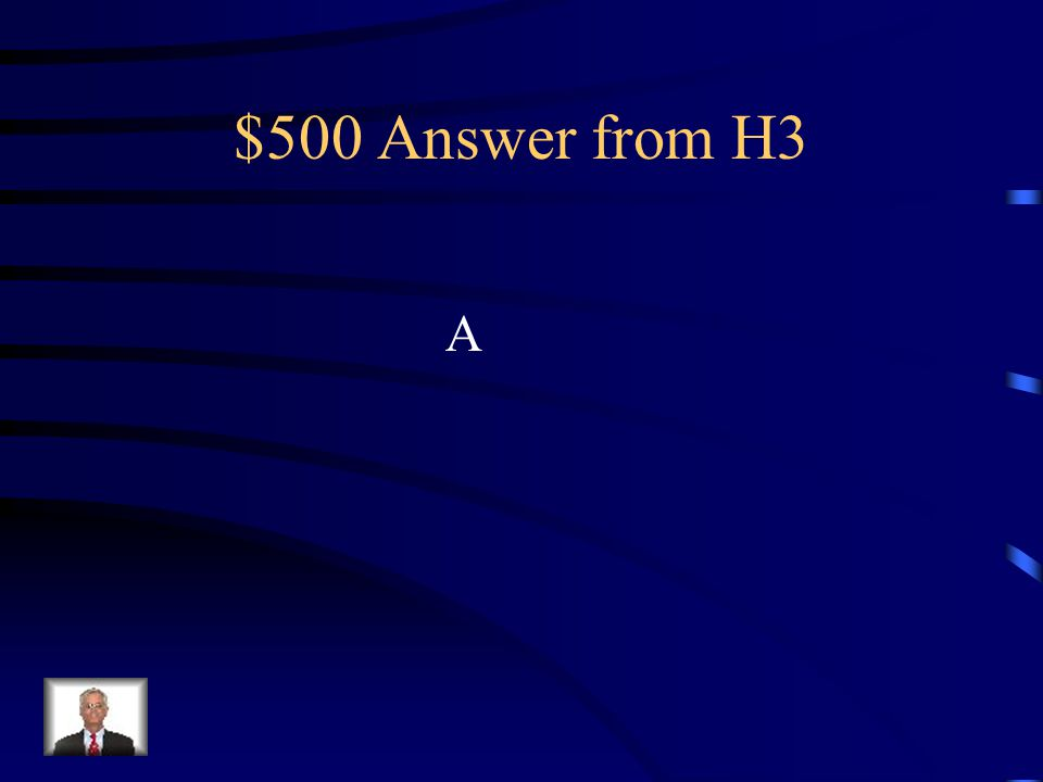 $500 Answer from H3 A