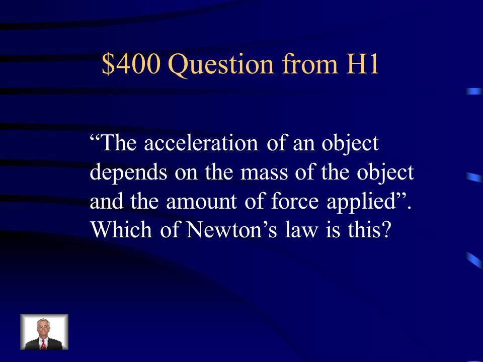 $400 Question from H1 The acceleration of an object