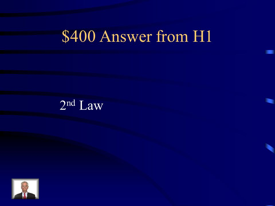 $400 Answer from H1 2nd Law