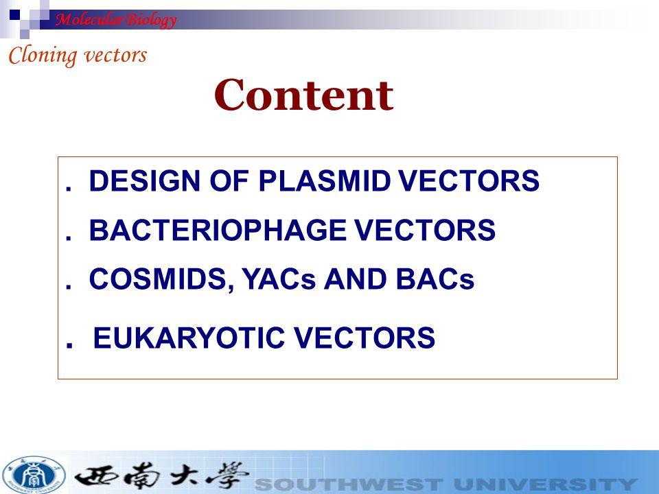 Content . EUKARYOTIC VECTORS . DESIGN OF PLASMID VECTORS