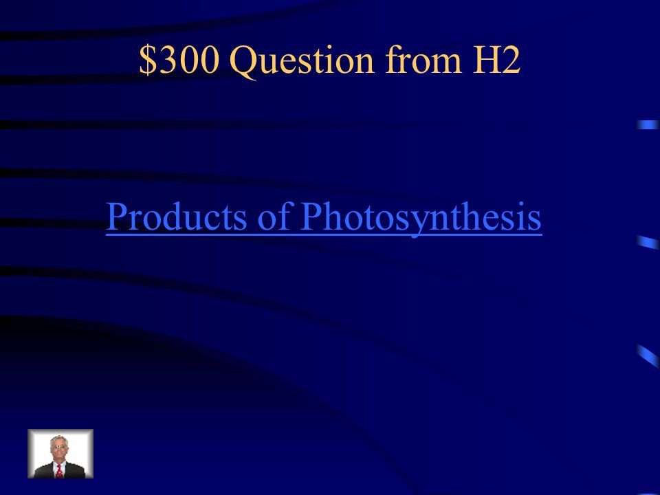 $300 Question from H2 Products of Photosynthesis