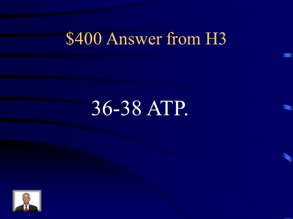 $400 Answer from H3 36-38 ATP.