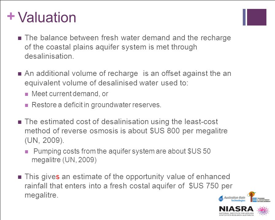 Valuation The balance between fresh water demand and the recharge of the coastal plains aquifer system is met through desalinisation.
