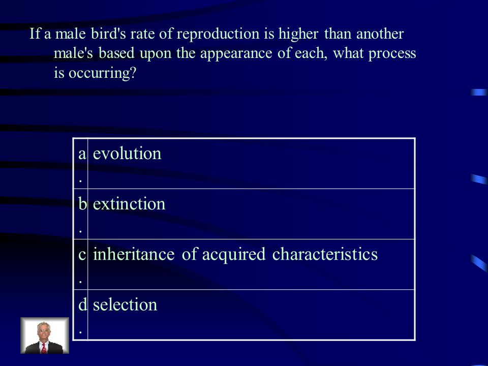 inheritance of acquired characteristics d. selection