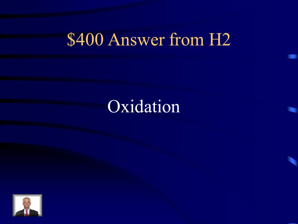 $400 Answer from H2 Oxidation