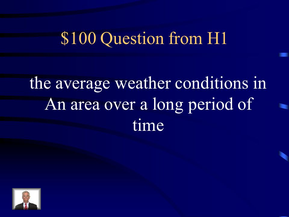 the average weather conditions in An area over a long period of time