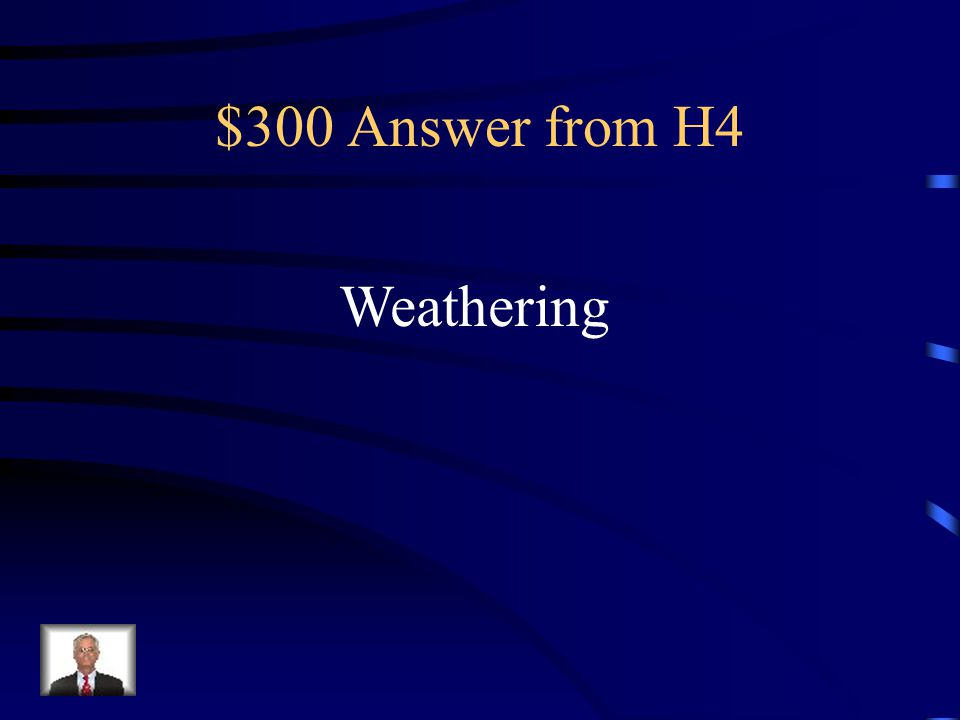 $300 Answer from H4 Weathering