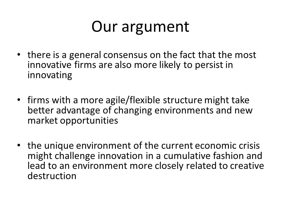Our argument there is a general consensus on the fact that the most innovative firms are also more likely to persist in innovating.