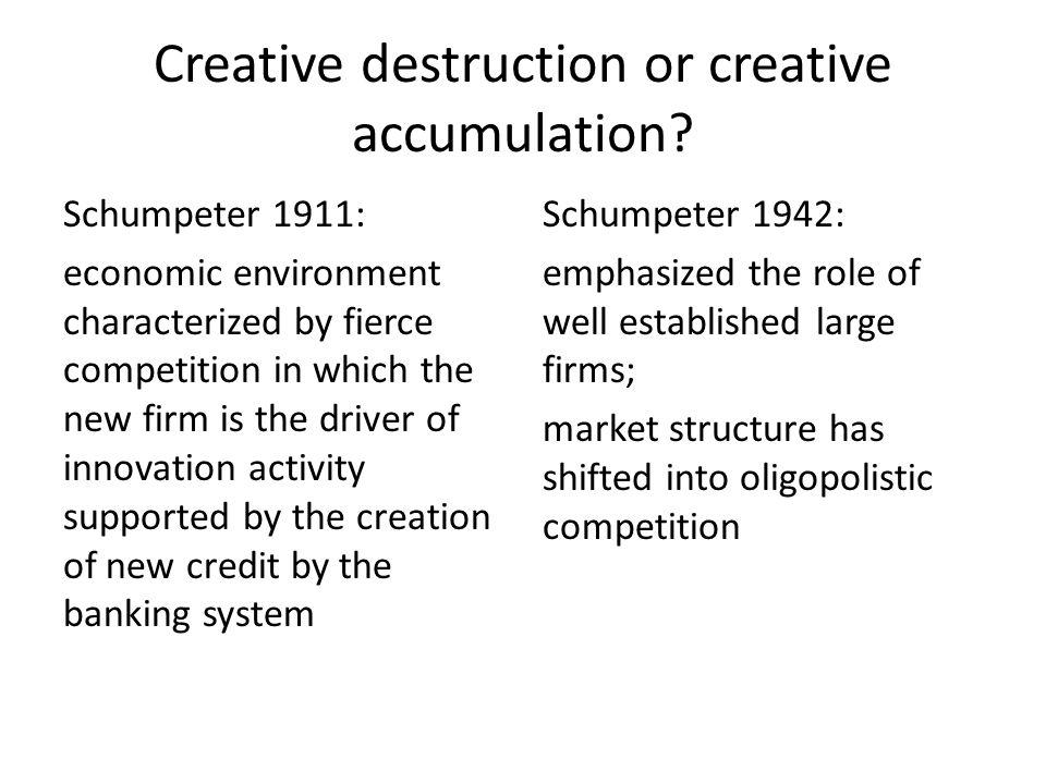 Creative destruction or creative accumulation