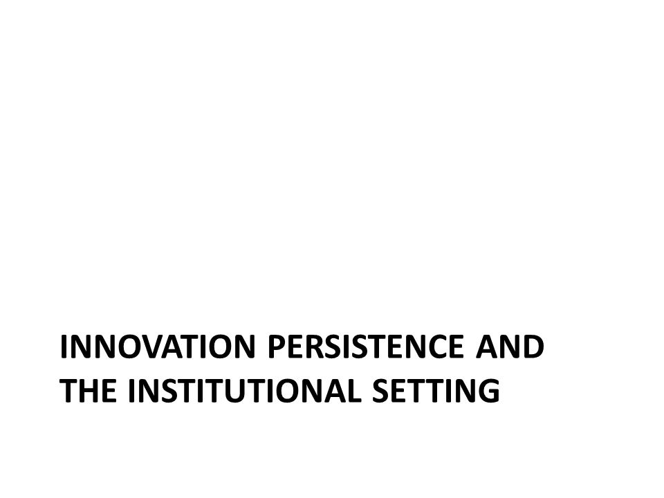 Innovation persistence and the institutional setting