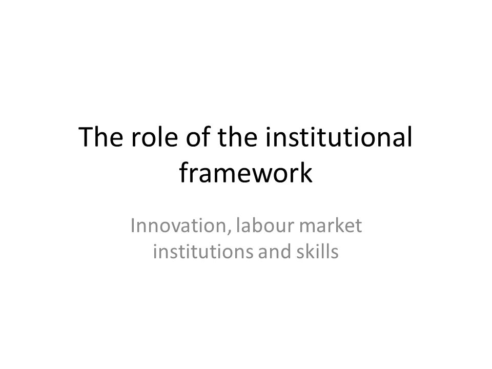 The role of the institutional framework