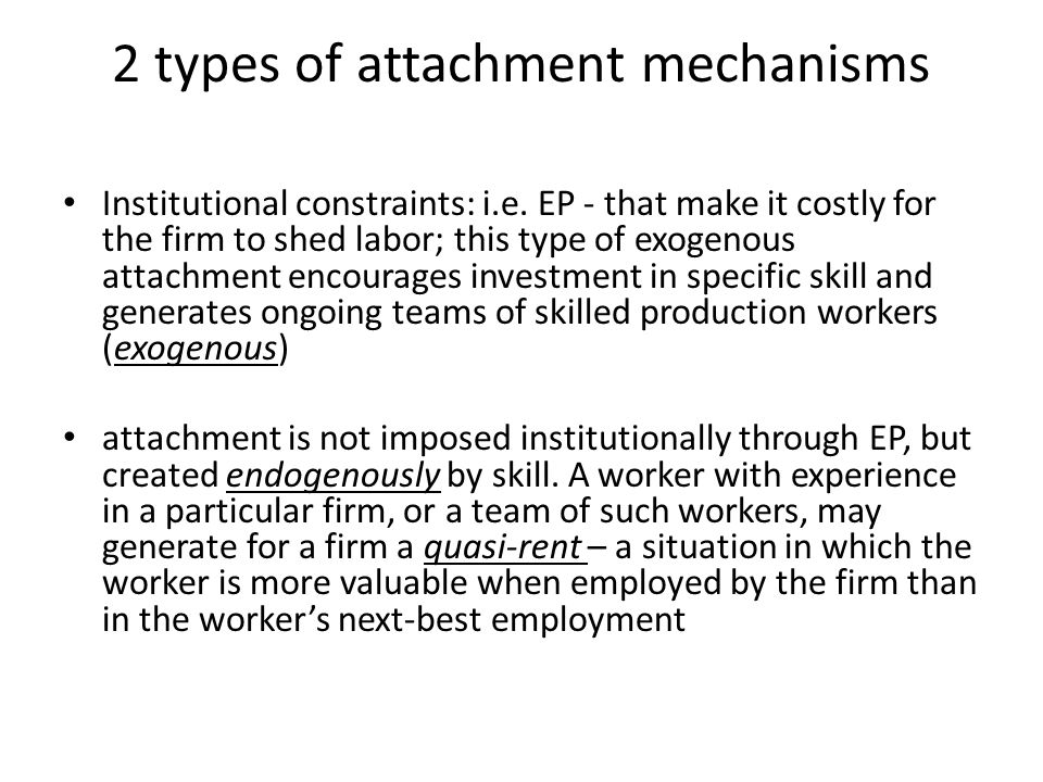 2 types of attachment mechanisms