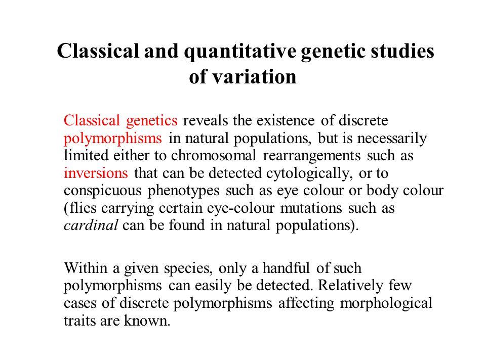 Classical and quantitative genetic studies of variation