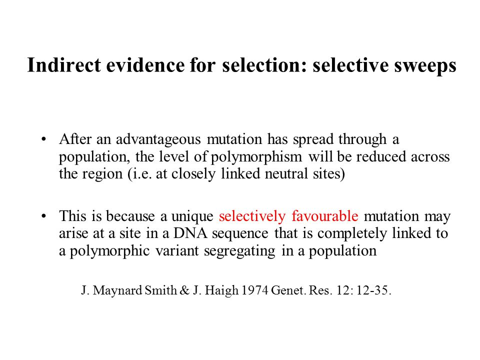 Indirect evidence for selection: selective sweeps