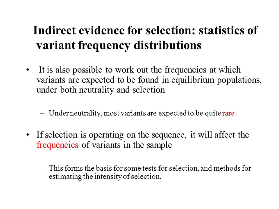 Indirect evidence for selection: statistics of