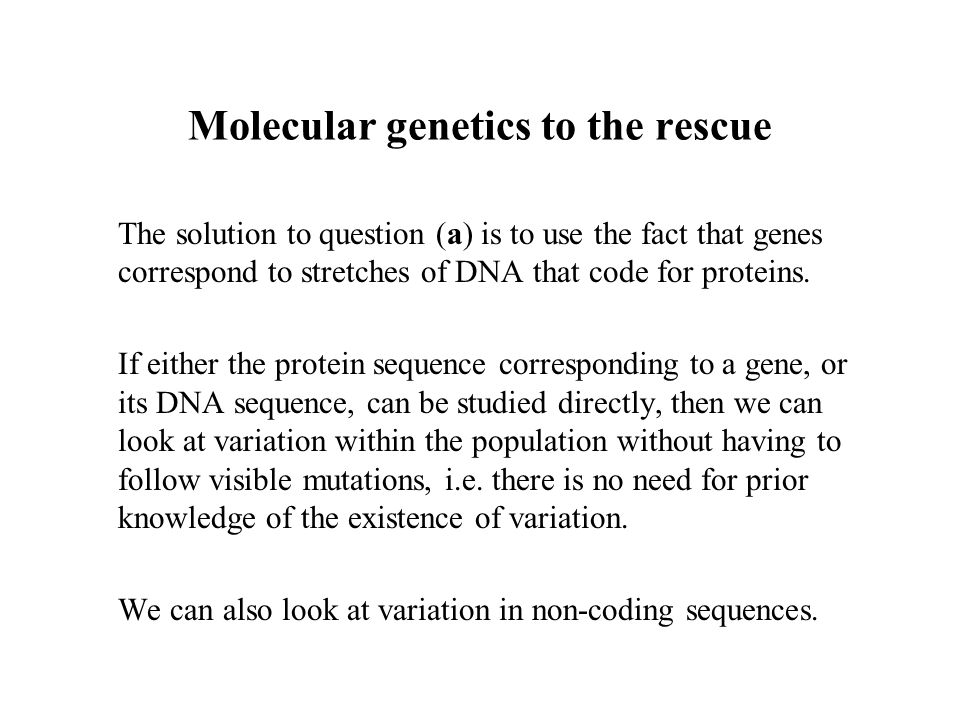 Molecular genetics to the rescue