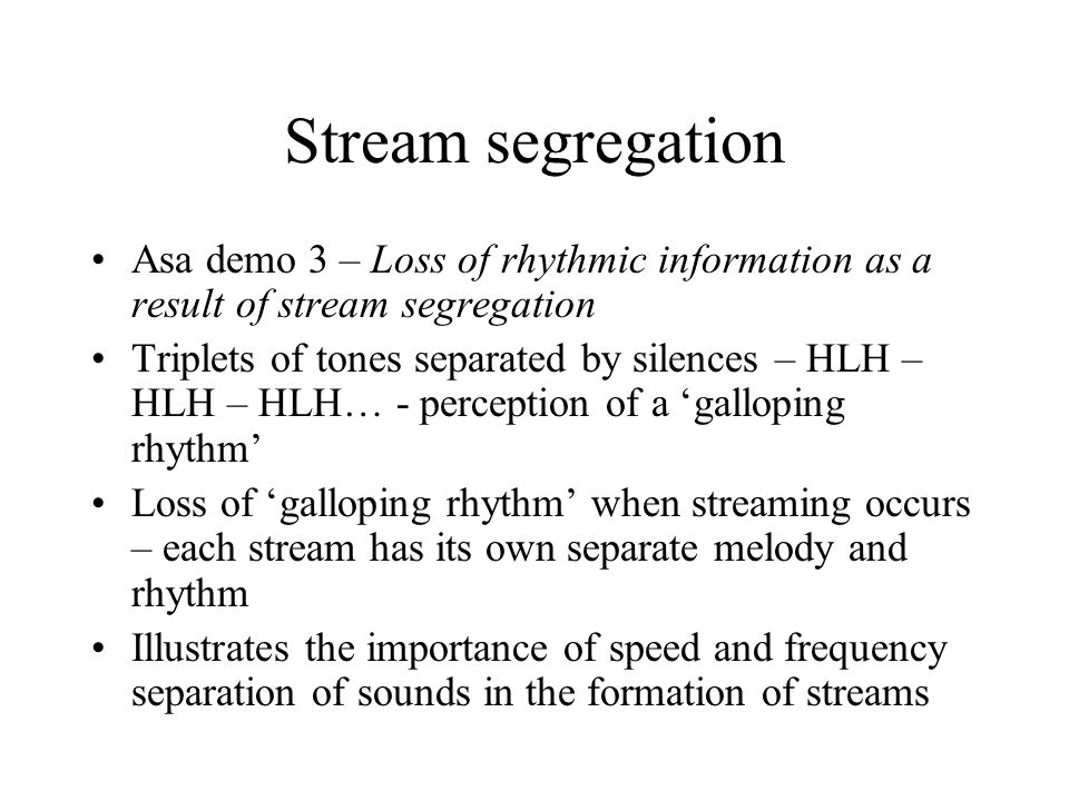 Stream segregation Asa demo 3 – Loss of rhythmic information as a result of stream segregation.