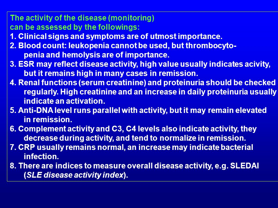 The activity of the disease (monitoring) can be assessed by the followings