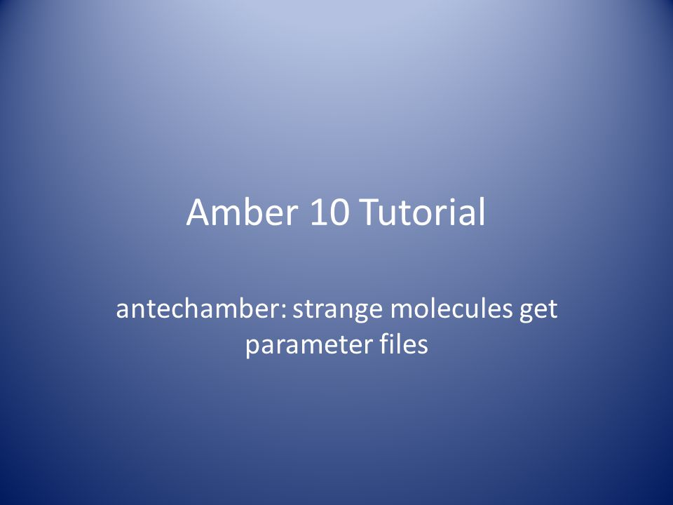 antechamber: strange molecules get parameter files