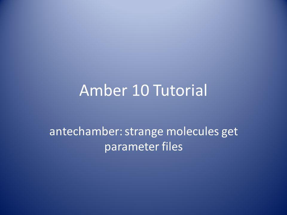 antechamber: strange molecules get parameter files
