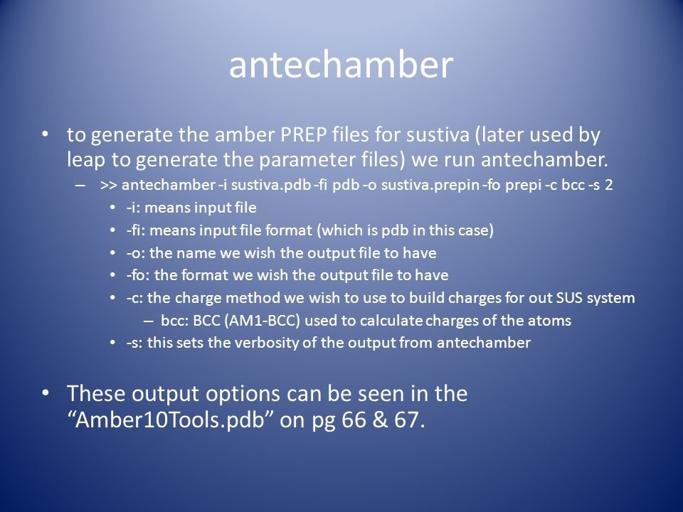 antechamber to generate the amber PREP files for sustiva (later used by leap to generate the parameter files) we run antechamber.