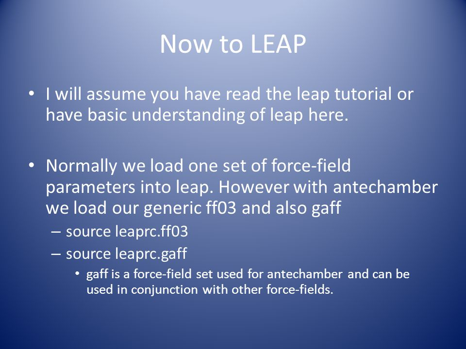 Now to LEAP I will assume you have read the leap tutorial or have basic understanding of leap here.