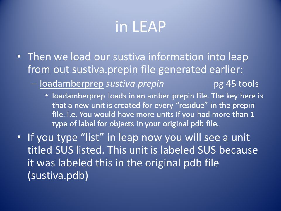 in LEAP Then we load our sustiva information into leap from out sustiva.prepin file generated earlier: