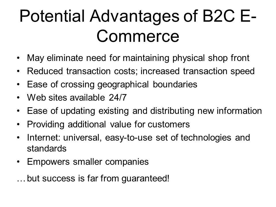 limitations and challenges for b2c e commerce Advantages of ecommerce include faster buying/selling procedure 1866764crm  the invention of faster internet connectivity and powerful online tools has resulted in a new commerce arena – ecommerce  as well as easy to find products buying/selling 24/7 more reach to customers, there is no theoretical geographic limitations low.