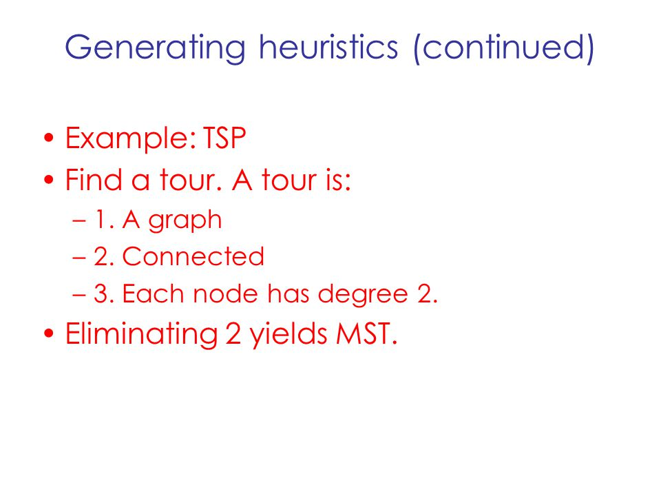 Generating heuristics (continued)
