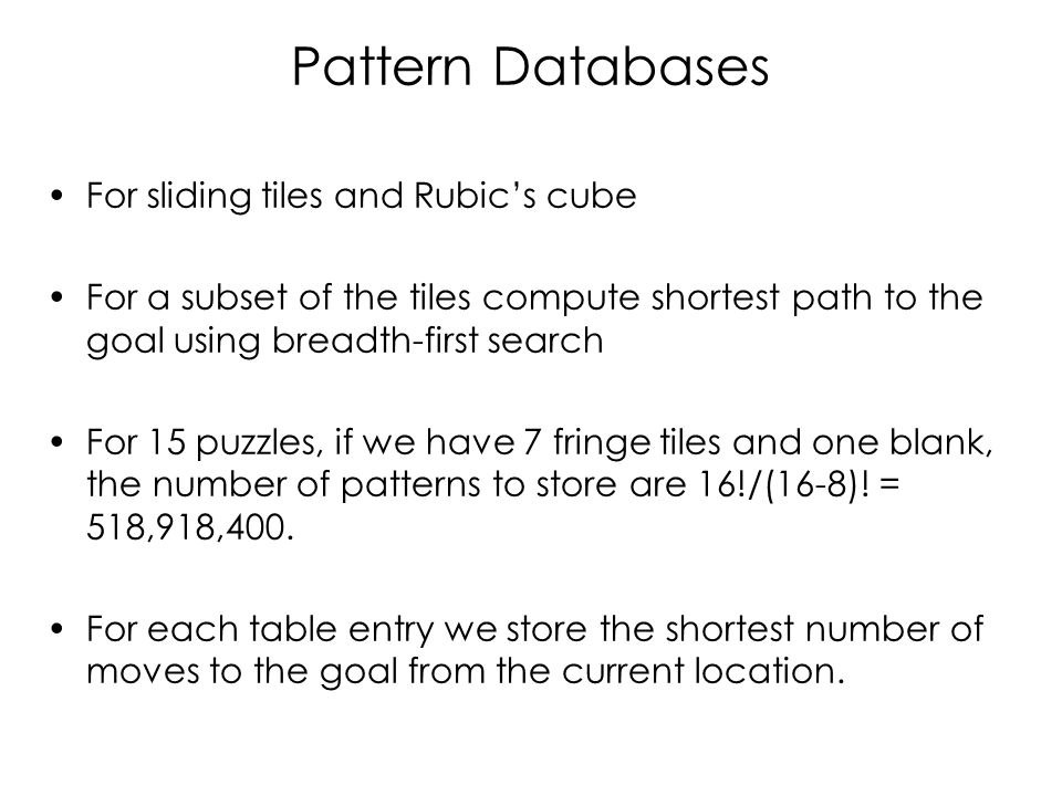 Pattern Databases For sliding tiles and Rubic's cube