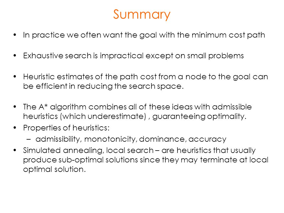 Summary In practice we often want the goal with the minimum cost path