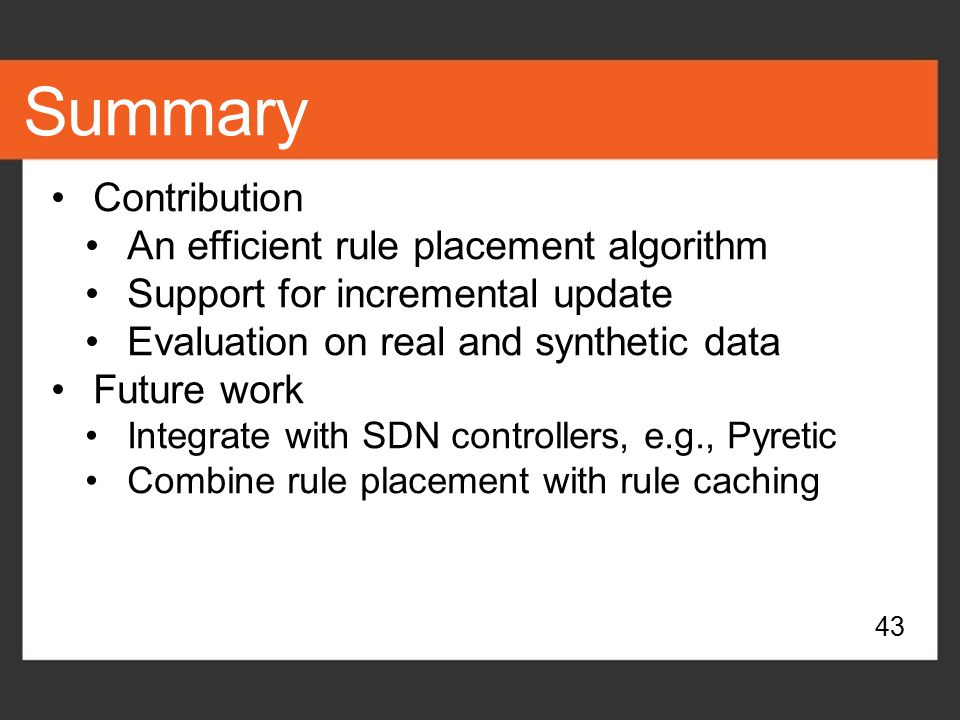 Summary Contribution An efficient rule placement algorithm