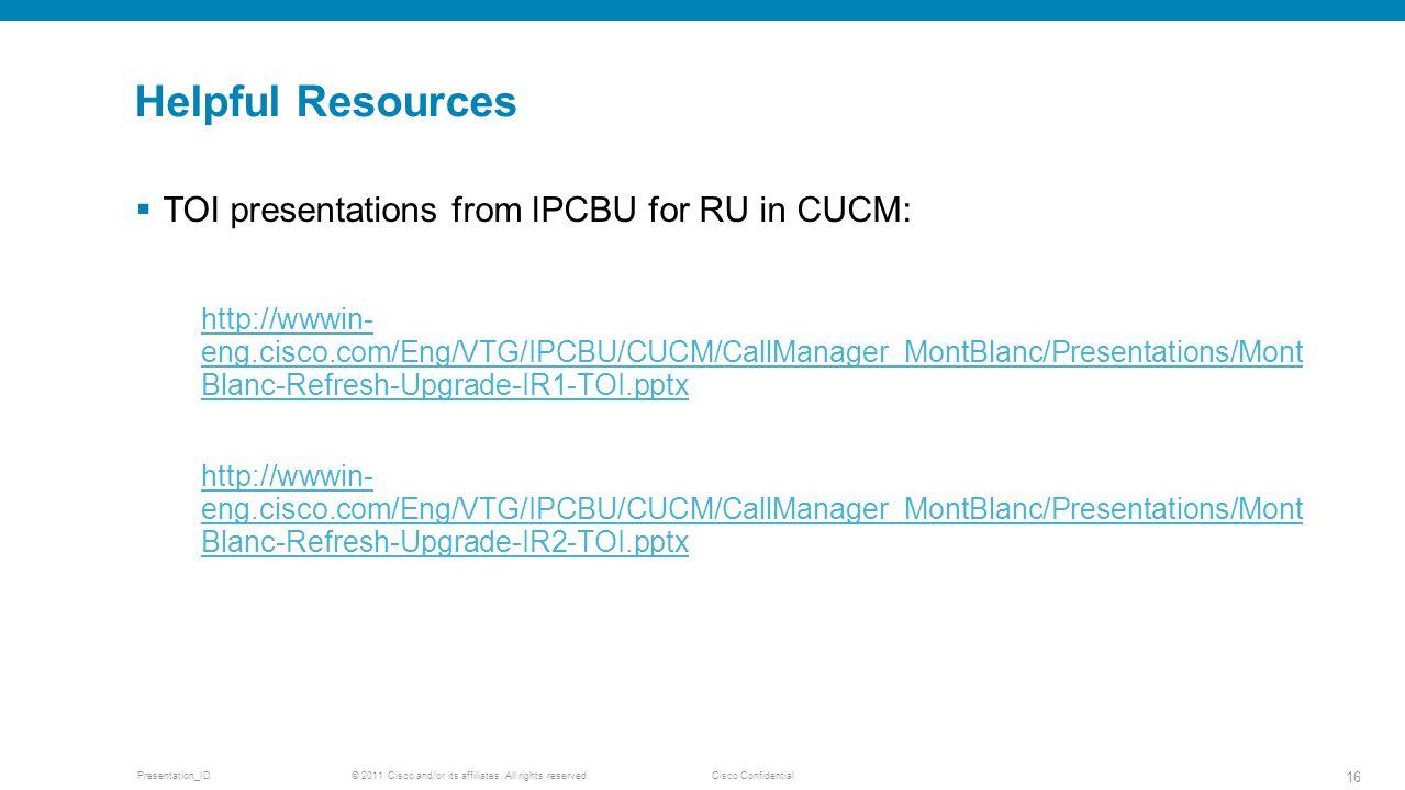 Helpful Resources TOI presentations from IPCBU for RU in CUCM: