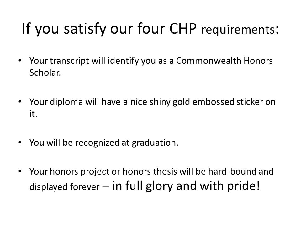 If you satisfy our four CHP requirements:
