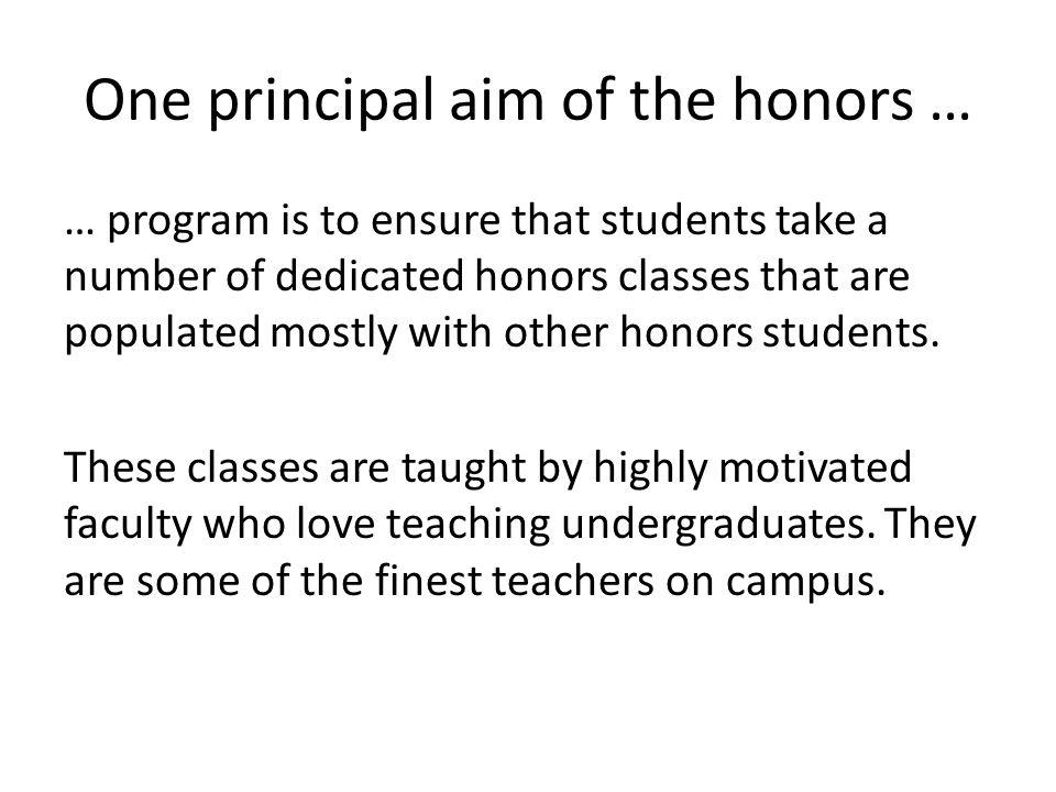 One principal aim of the honors …