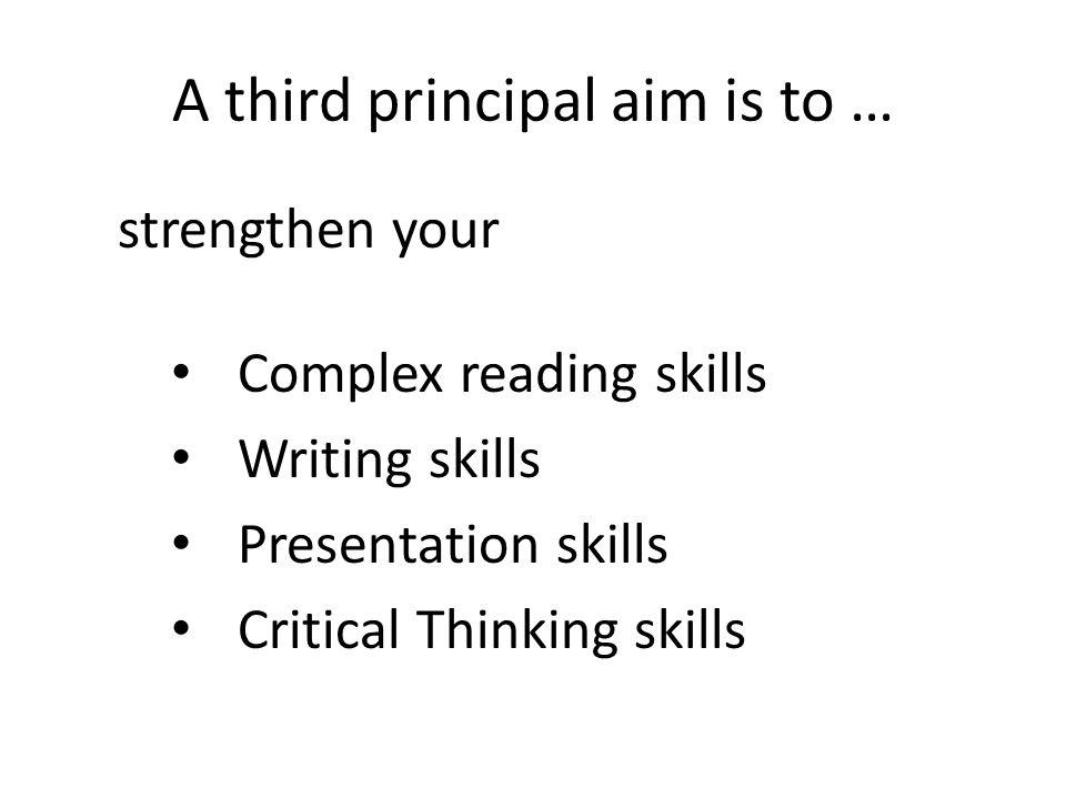 A third principal aim is to …