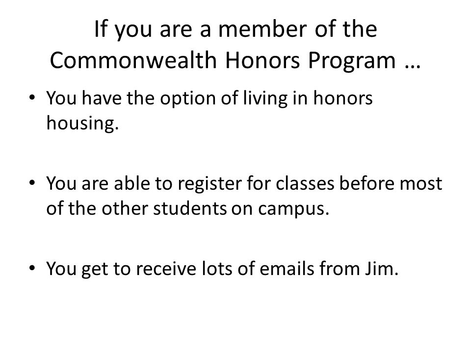 If you are a member of the Commonwealth Honors Program …