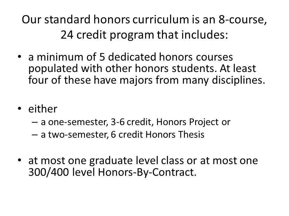 Our standard honors curriculum is an 8-course, 24 credit program that includes: