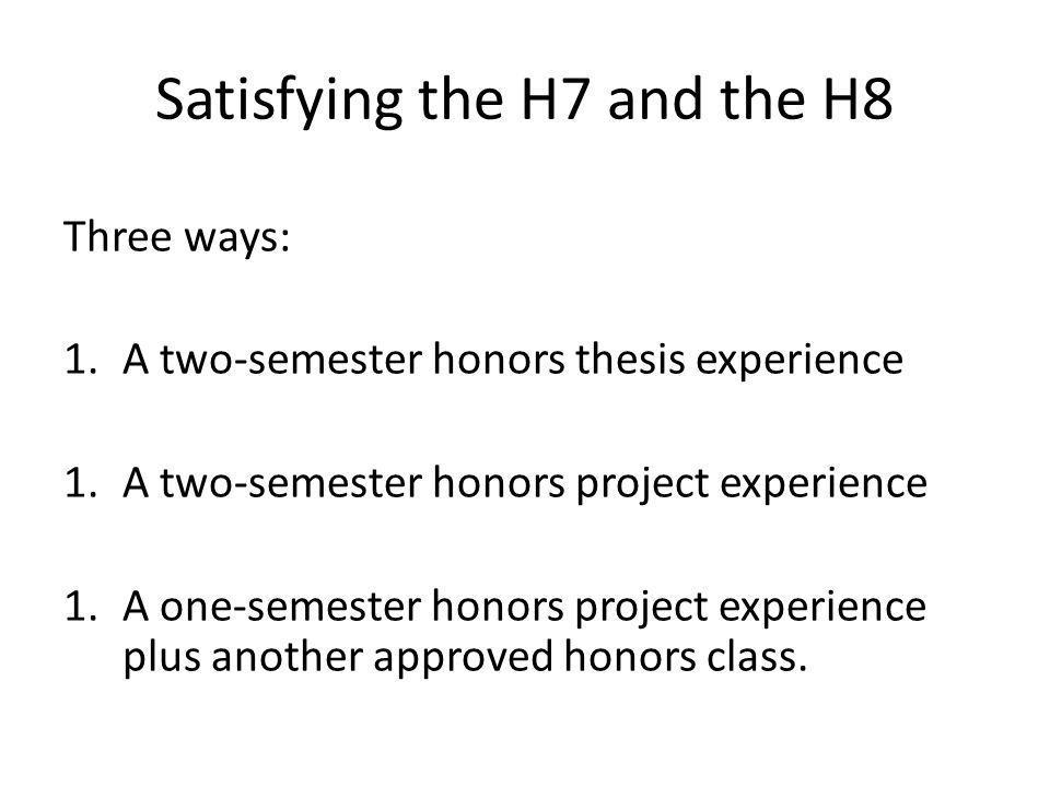 Satisfying the H7 and the H8