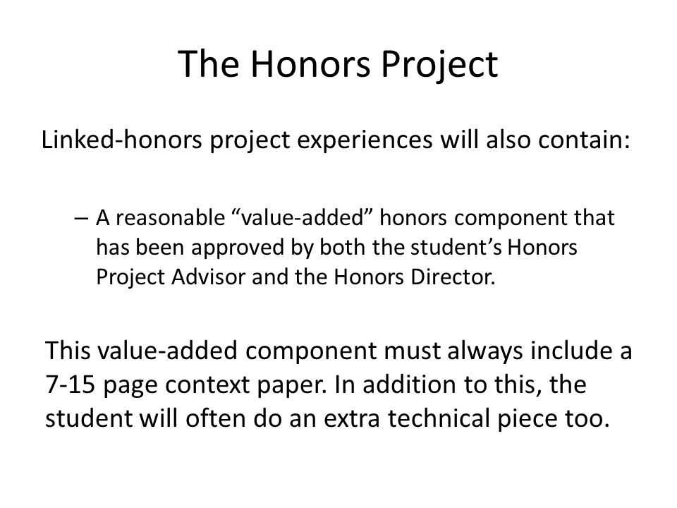 The Honors Project Linked-honors project experiences will also contain: