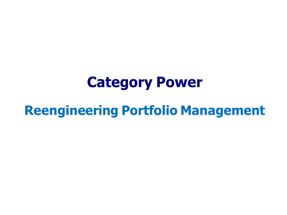 Category Power Reengineering Portfolio Management