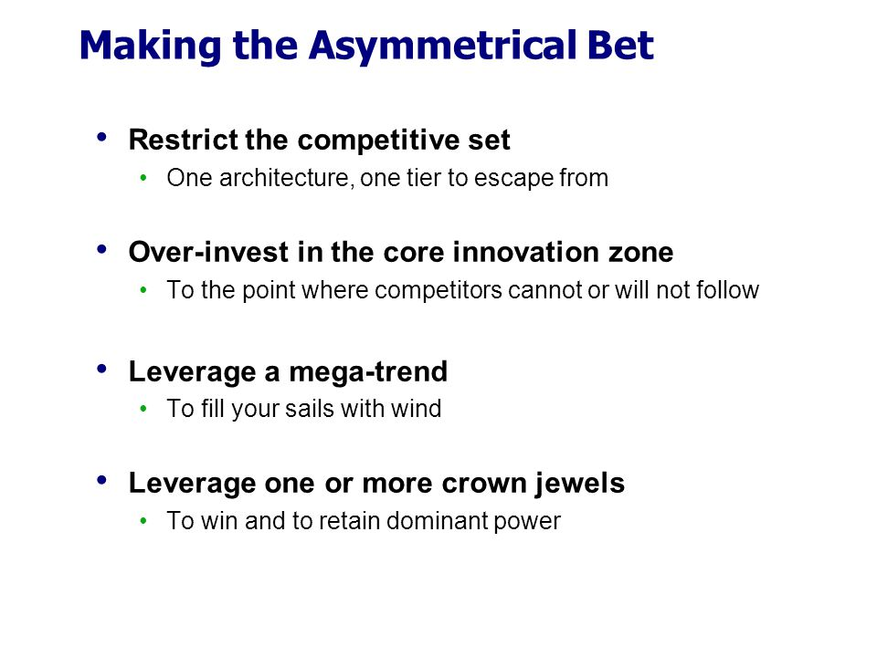 Making the Asymmetrical Bet