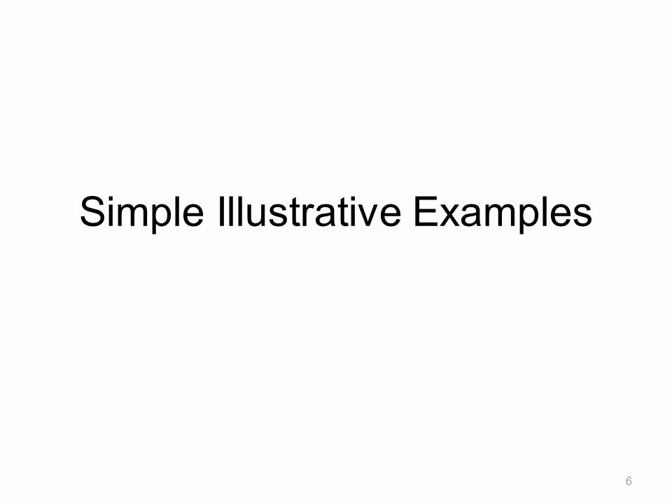 Simple Illustrative Examples