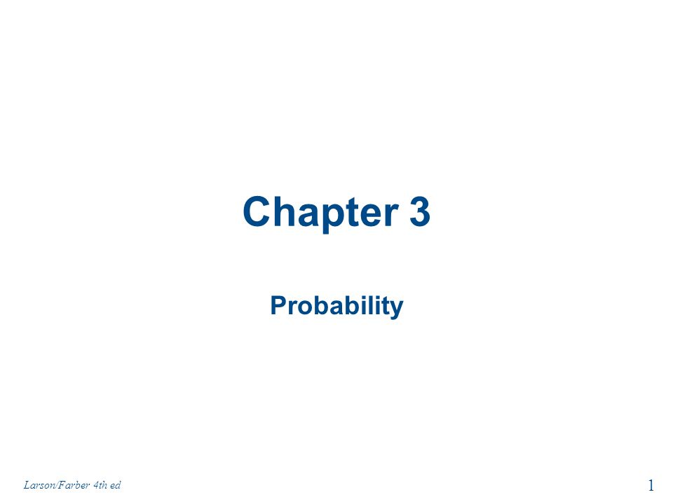 Chapter 3 Probability Larson/Farber 4th ed