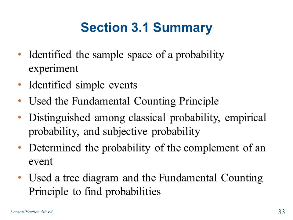 Section 3.1 Summary Identified the sample space of a probability experiment. Identified simple events.